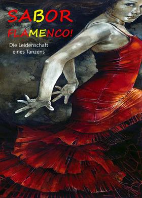 Bild: Sabor Flamenco! - Die Leidenschaft eines Tanzes