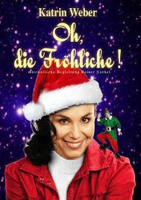Bild: Katrin Weber: Oh, die Fröhliche- Weihnachtsprogramm