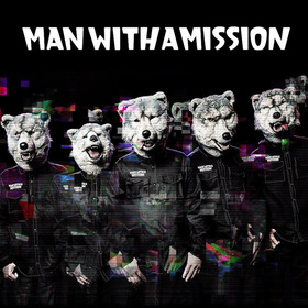 Man with a Mission - from Tokyo/Japan