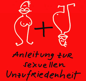 Bild: Anleitung zur sexuellen  Unzufriedenheit - mit Gregor Eckert