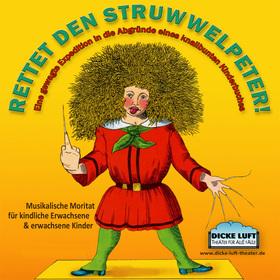 Bild: Dicke Luft Theater Speyer: Rettet den Struwwelpeter! - Musikalische Moritat von Norbert Franck