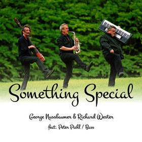 Bild: George Nussbaumer & Richard Wester feat. Peter Pichl - Something Special