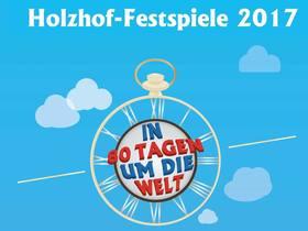 Bild: In 80 Tagen um die Welt - von Jules Verne - Holzhof-Festspiele 2017