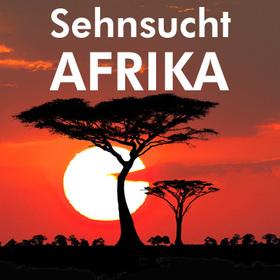 Bild: Sehnsucht Afrika - Der Natur ganz nah, dem Abenteuer auf der Spur