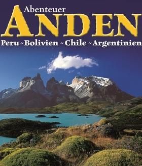 Bild: Abenteuer Anden: 43 Breitengrade südwärts durch Peru, Bolivien, Chile, Argentinien