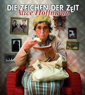 Bild: Gastspiel Alice Hoffmann: Die Zeichen der Zeit