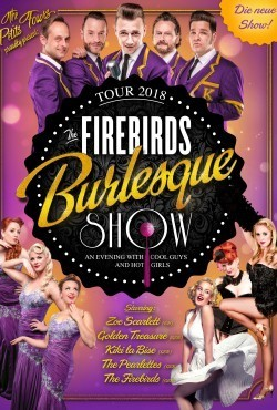 The Firebirds Burlesque Show 2018 - AN EVENING WITH COOL GUYS AND HOT GIRLS