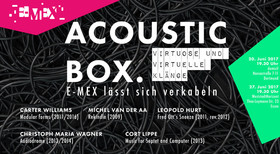 Bild: E-MEX - Ensemble - Acoustic Box – virtuose und virtuelle Klänge