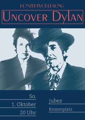 Bild: Uncover Dylan - Ein Abend mit Musik, Szenen und Texten