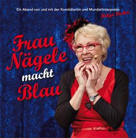 Bild: Frau Nägele macht Blau - Erstmals im Schwäbischen Lieder- & Geschichtenhaus