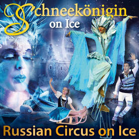 Bild: Schneekönigin On Ice - mit dem Russian Circus On Ice