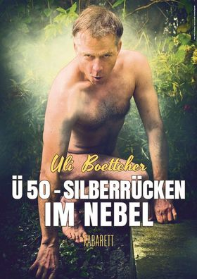Bild: Uli Boettcher - Ü50 - Silberrücken im Nebel