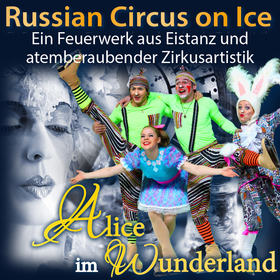 Bild: Alice im Wunderland on ice - Russian Circus on Ice - Alice im Wunderland on ice