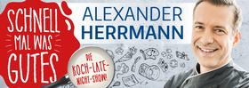 Bild: ALEXANDER HERRMANN - Schnell mal was Gutes - Die Koch-Late-Night-Show!
