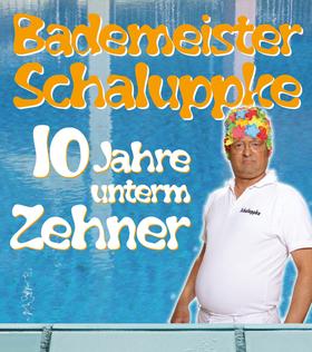 Bild: BADEMEISTER SCHALUPPKE - 10 Jahre unterm Zehner
