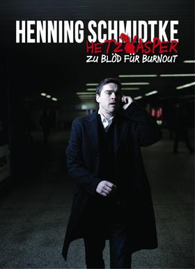 Bild: Henning Schmidtke - Hetzkasper – zu blöd für Burnout