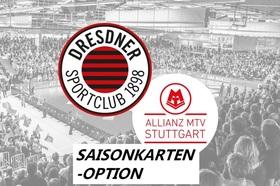 Dresdner SC - Allianz MTV Stuttgart (Saisonkarten-Option)