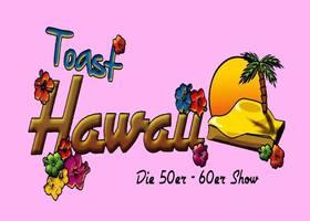 Bild: Toast Hawaii - Tournee 2018 - Die 50er & 60er Jahre Show