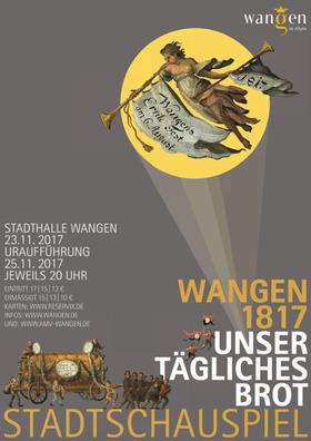 Bild: Wangen 1817 - Unser tägliches Brot (Stadtschauspiel) - Premiere