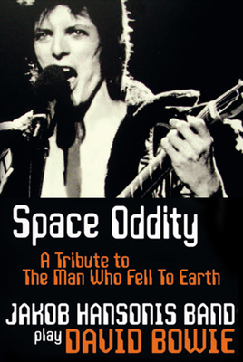 Space Oddity - Jakob Hansonis Band plays the songs of DAVID BOWIE!
