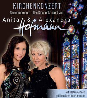 Anita & Alexandra Hofmann- das Kirchenkonzert - Seelenmomente