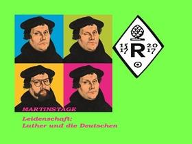 Bild: Leidenschaft: Luther und die Deutschen