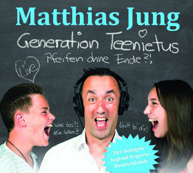 Bild: Matthias Jung - Generation Teenietus – Pfeifen ohne Ende?!