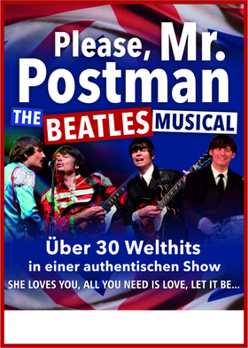 Please, Mr. Postman – The Beatles Musical - Please, Mr. Postman – The Beatles Musical