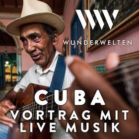 Bild: WunderWelten: Cuba-Vortrag mit Live-Musik