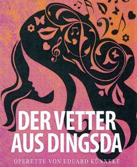 Bild: Der Vetter aus Dingsda - Operette