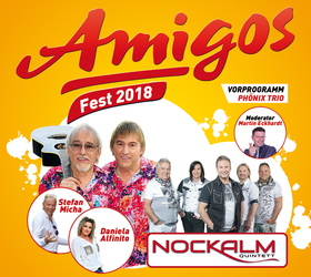 Amigos Fest 2018 mit Nockalm Quintett, Daniela Alfinito, Stefan Micha