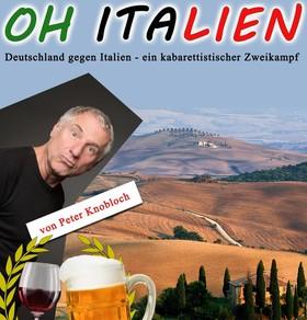 Bild: Peter Knobloch: Oh, Italien - Deutschland gegen Italien ein kabarettistischer Zweikampf