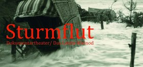 Bild: Sturmflut - Dokumentartheater auf Schienen