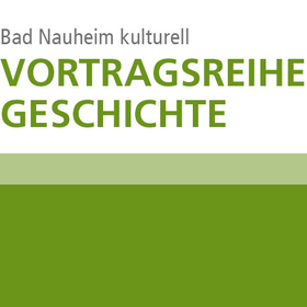 Bild: Vortragsreihe Geschichte - Bad Nauheim