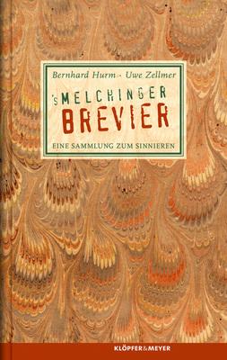 Bild: BERNHARD HURM und UWE ZELLMER: `s Melchinger Brevier