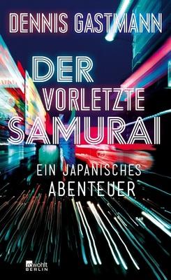 Bild: Dennis Gastmann - Der vorletzte Samurai