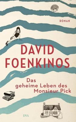 Bild: Club der Dichter (Lesung & Buchvorstellung) - David Foenkinos: Das geheime Leben des Monsieur Pick