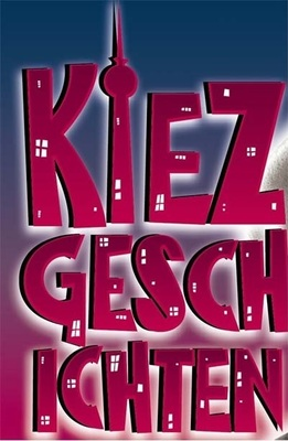 Kiezgeschichten-mit Günther Stolarz, Roger Stein, dieFENDEL