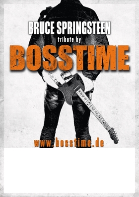 BOSSTIME - a tribute to BRUCE SPRINGSTEEN and the E STREET BAND