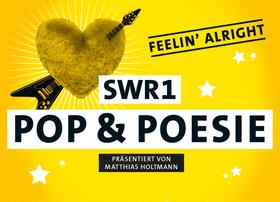 Bild: SWR1 Pop & Poesie in Concert - Feelin´ Alright  - die 10 Jahre Jubiläumstour