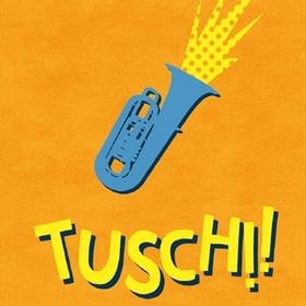 Bild: TUSCH! - Eröffnungsabend