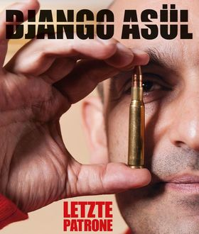 Django Asül - Letzte Patrone - Letzte Patrone