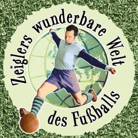 Zeiglers wunderbare Welt des Fußballs - LIVE