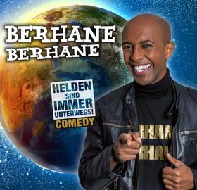 Berhane Berhane - Helden sind immer unterwegs!