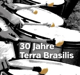 Bild: Die Percussionband feiert - 30 Jahre Terra Brasilis