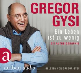 Gregor Gysi - Ein Leben ist zu wenig Autobiografische Lesung