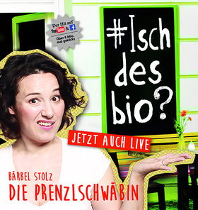 Bild: Die Prenzlschwäbin - #ischdesbio?