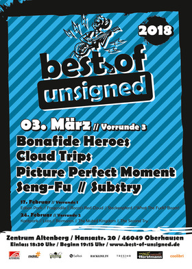 Bild: Best of Unsigned 2018 - Runde 3 - mit: Bonafide Heroes, Cloud Trips, Picture Perfect Moment, Seng-Fu, Substry