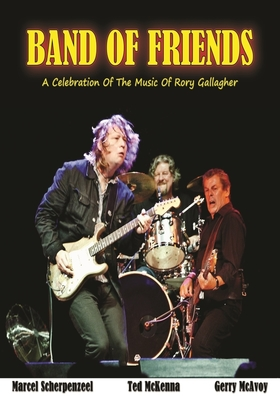 BAND OF FRIENDS - A Celebration Of The Music Of RORY GALLAGHER