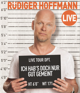 Bild: Rüdiger Hoffmann - Ich hab`s doch nur gut gemeint…
